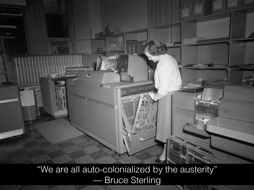 """""""We are all auto-colonialized by the austerity""""..."""