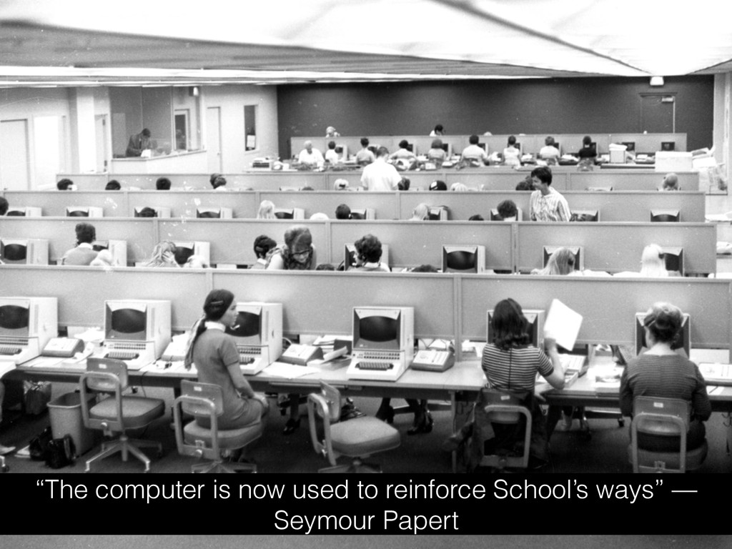 """""""The computer is now used to reinforce School's..."""