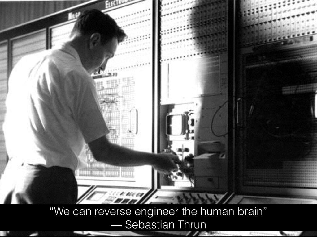 """We can reverse engineer the human brain"" — Seb..."