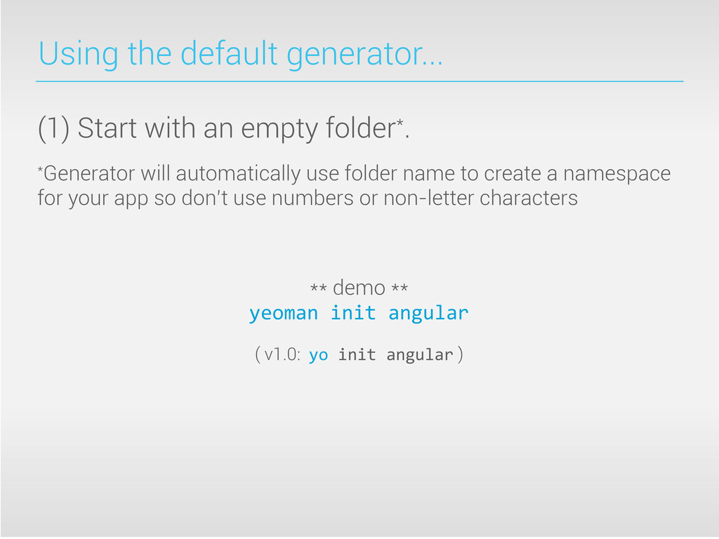 Using the default generator... (1) Start with a...