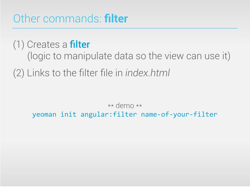 Other commands: filter (1) Creates a filter (logi...