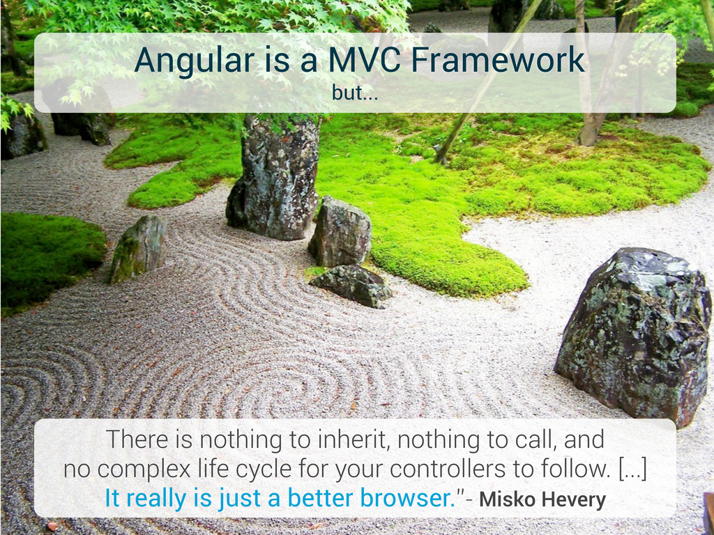 Angular is a MVC Framework but... There is noth...