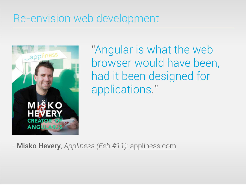 """Re-envision web development """"Angular is what th..."""