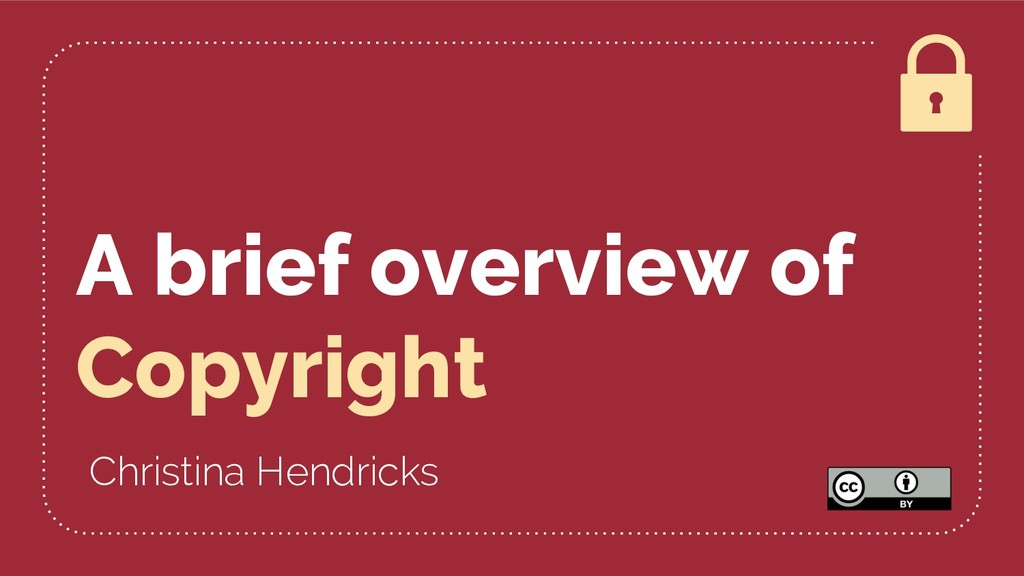 A brief overview of Copyright Christina Hendric...