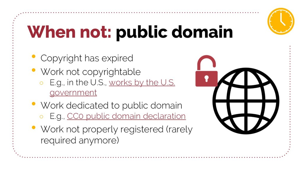When not: public domain • Copyright has expired...
