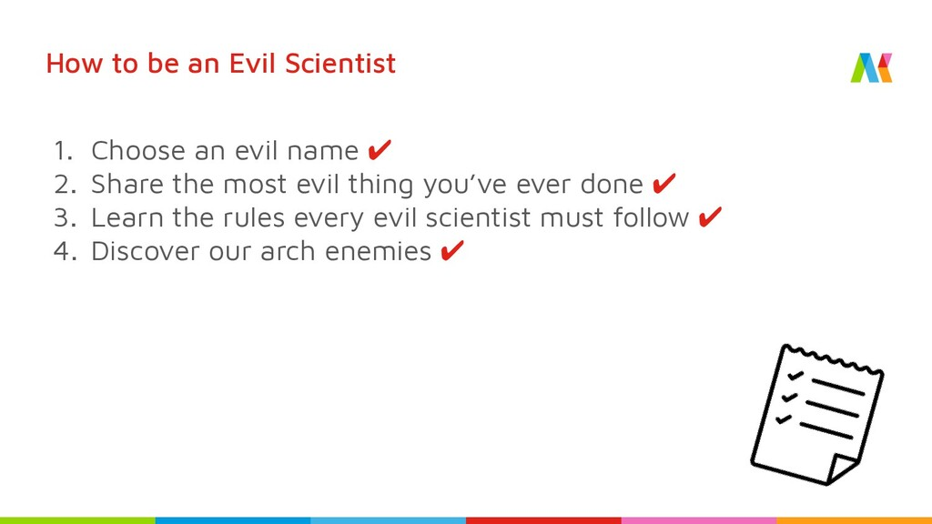 How to be an Evil Scientist 1. Choose an evil n...