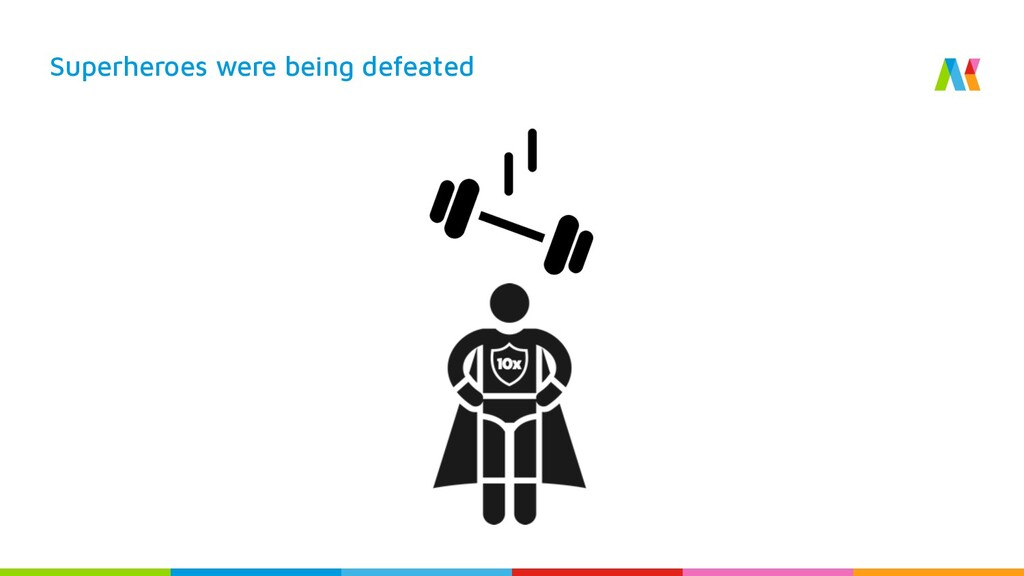 Superheroes were being defeated