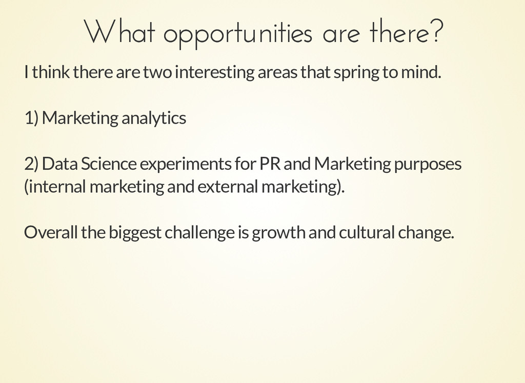 What opportunities are there? What opportunitie...