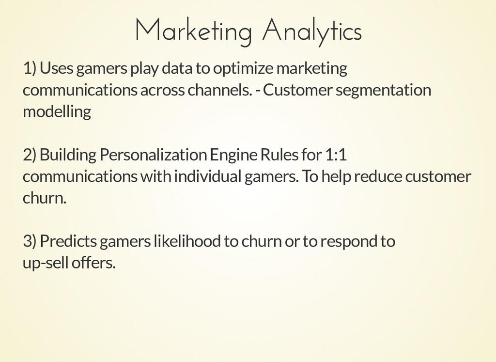 Marketing Analytics Marketing Analytics 1) Uses...