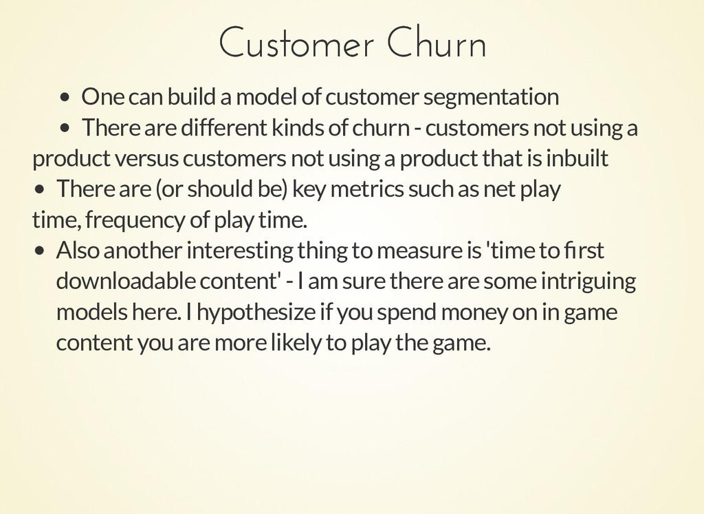 Customer Churn Customer Churn One can build a m...