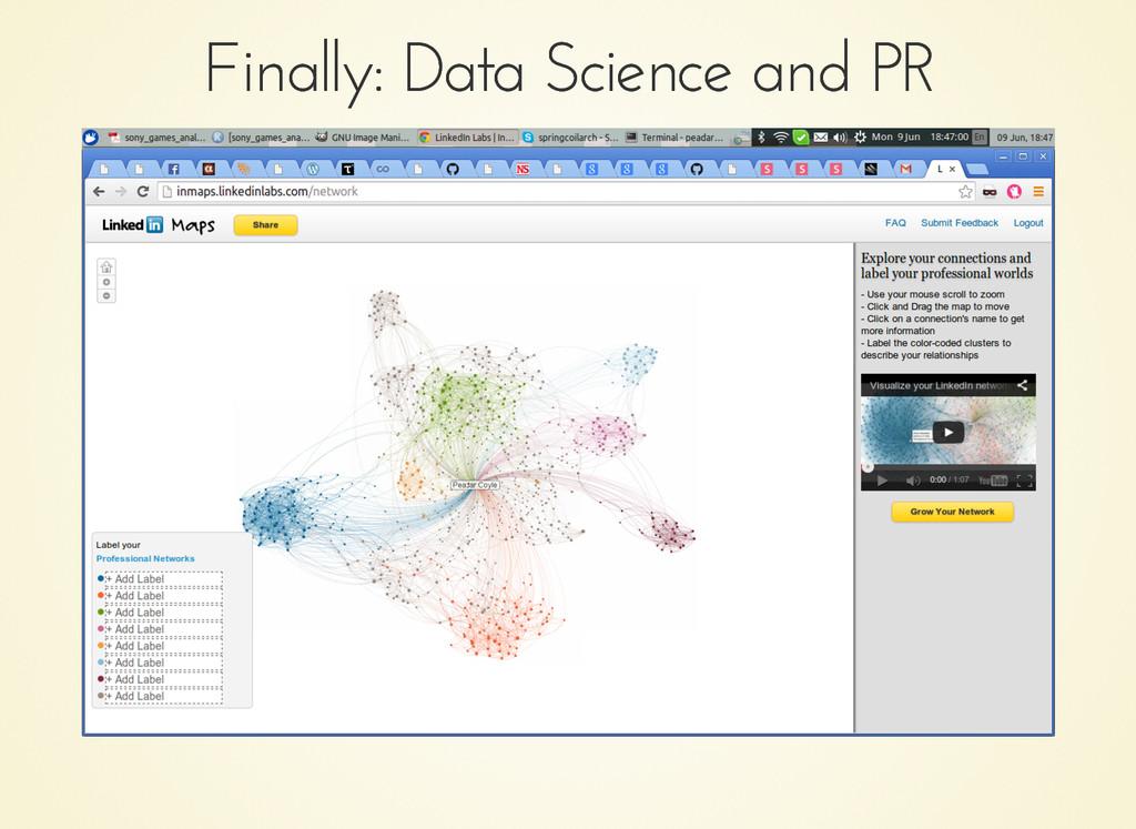 Finally: Data Science and PR Finally: Data Scie...