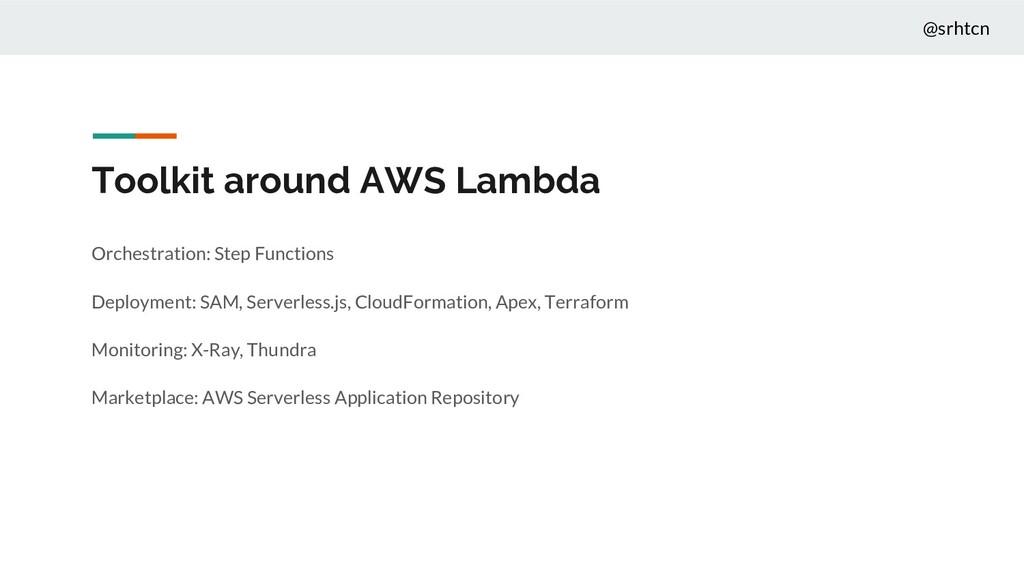 @srhtcn Toolkit around AWS Lambda Orchestration...