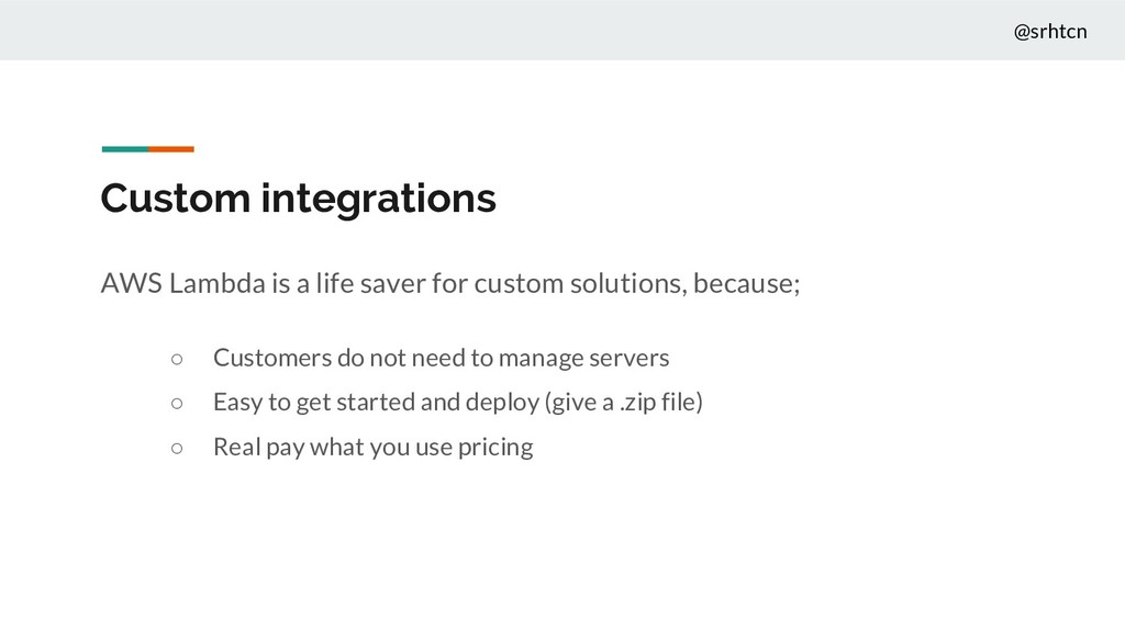 @srhtcn Custom integrations AWS Lambda is a lif...