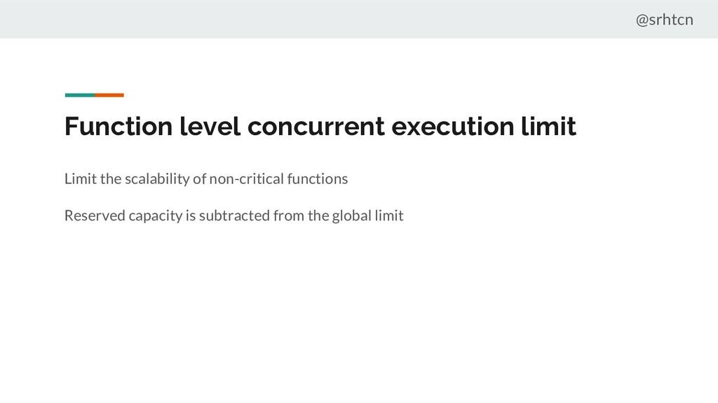 @srhtcn Function level concurrent execution lim...