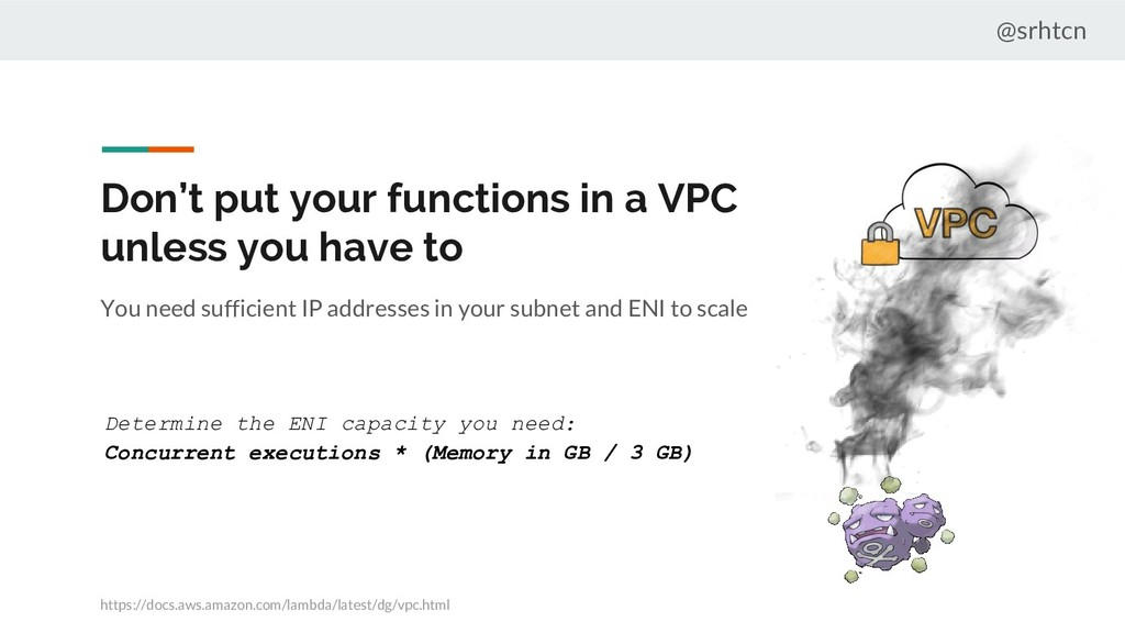 @srhtcn Don't put your functions in a VPC unles...