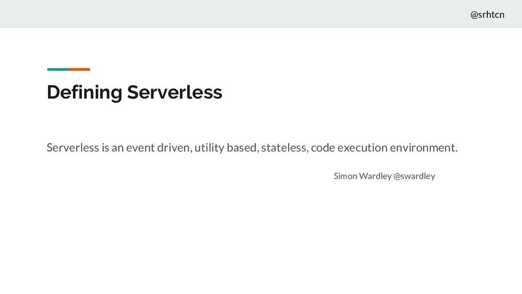@srhtcn Defining Serverless Serverless is an ev...