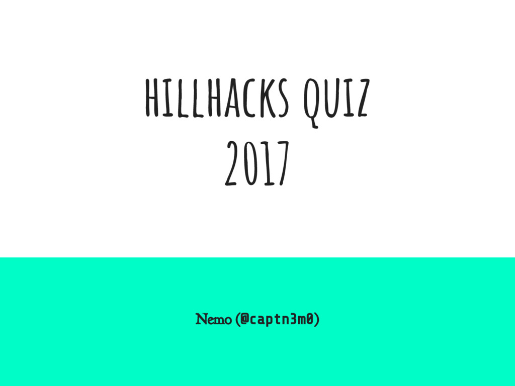 hillhacks quiz 2017 Nemo (@captn3m0)