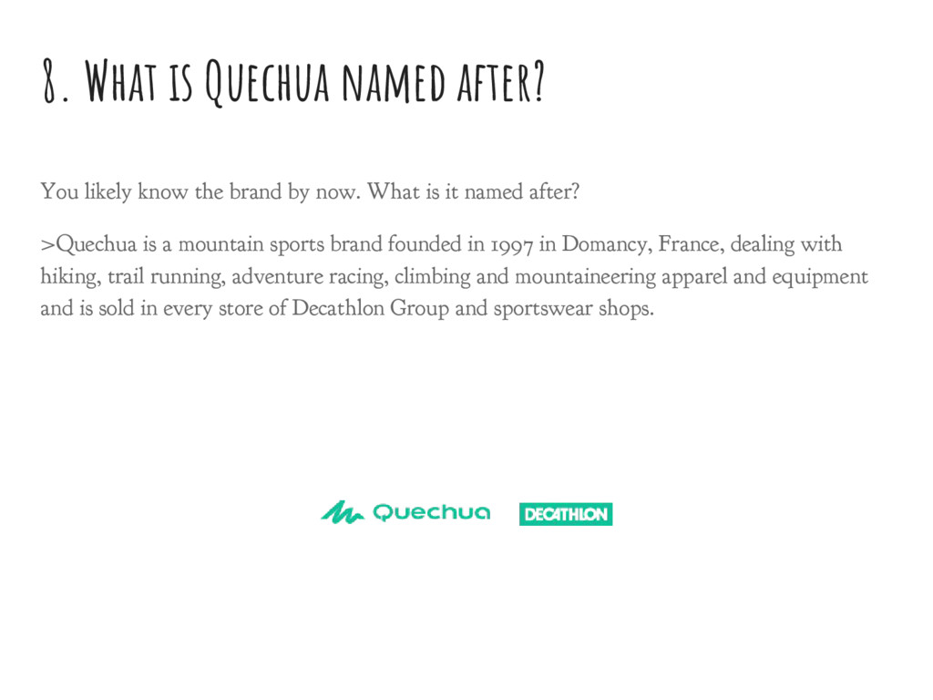 8. What is Quechua named after? You likely know...