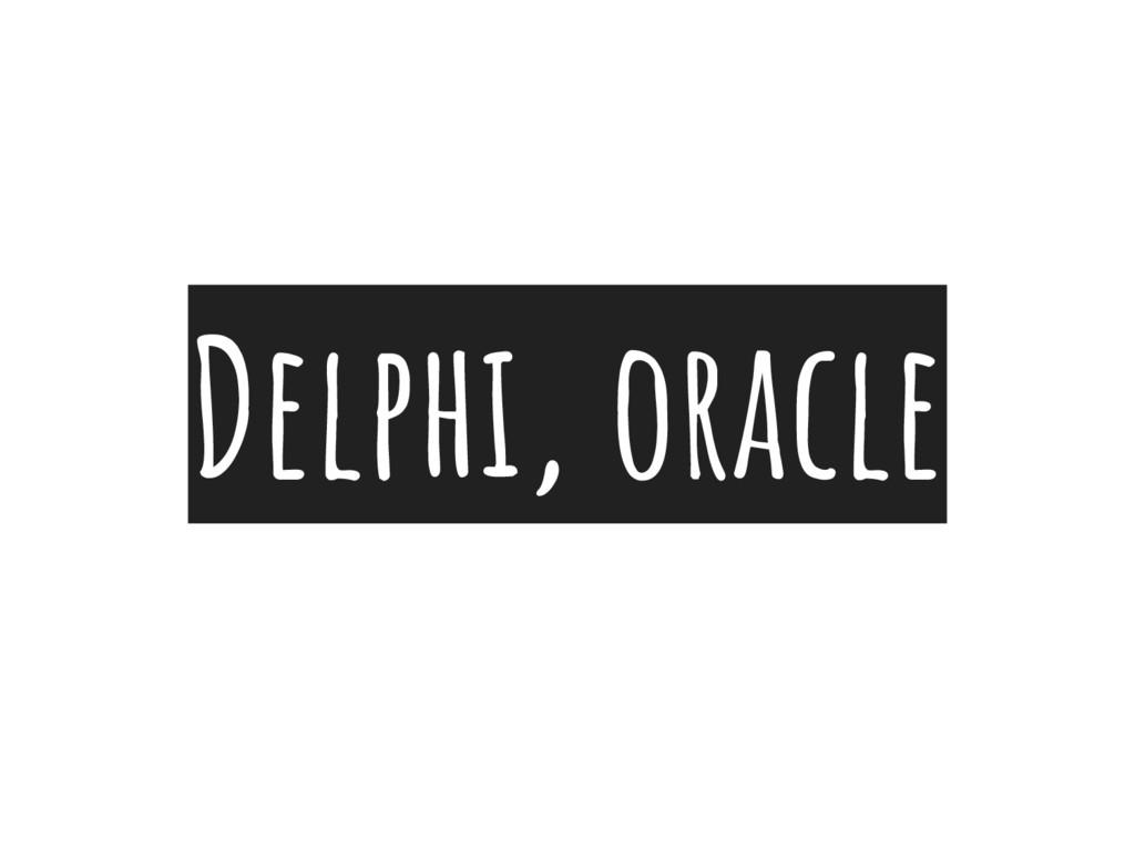 Delphi, oracle