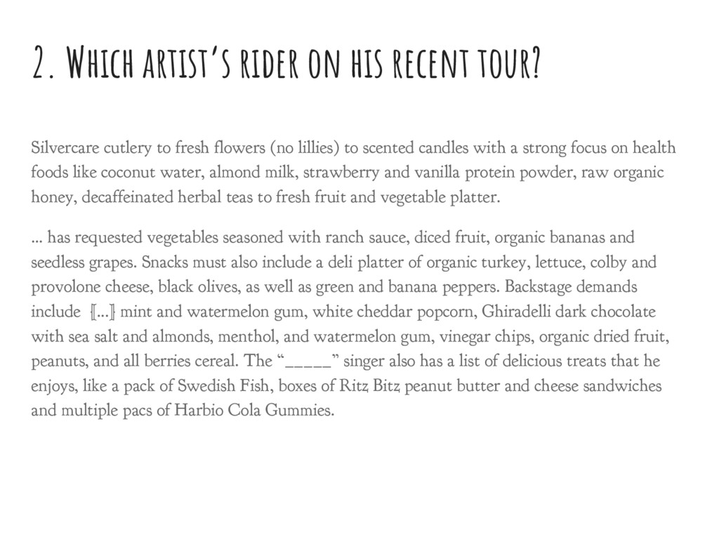 2. Which artist's rider on his recent tour? Sil...