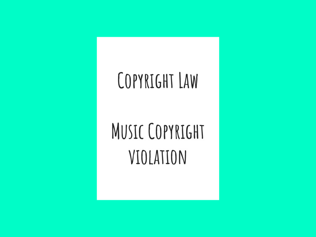 Copyright Law Music Copyright violation