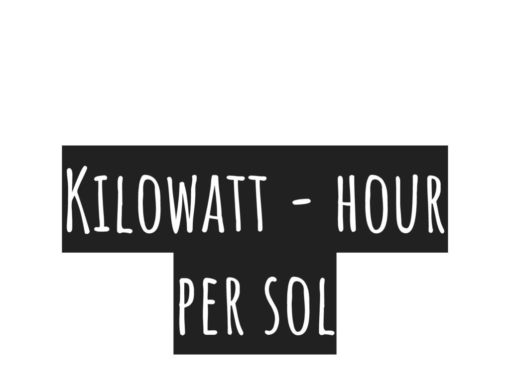 Kilowatt - hour per sol