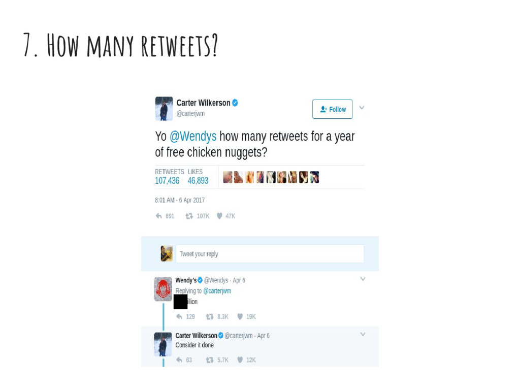 7. How many retweets?