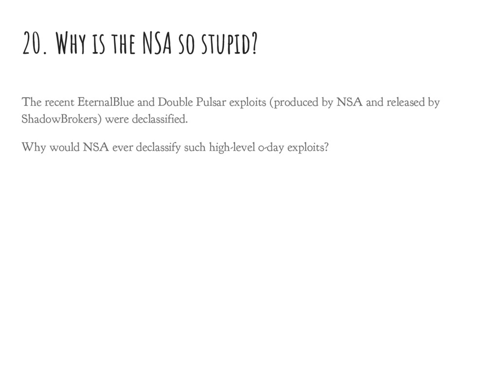 20. Why is the NSA so stupid? The recent Eterna...