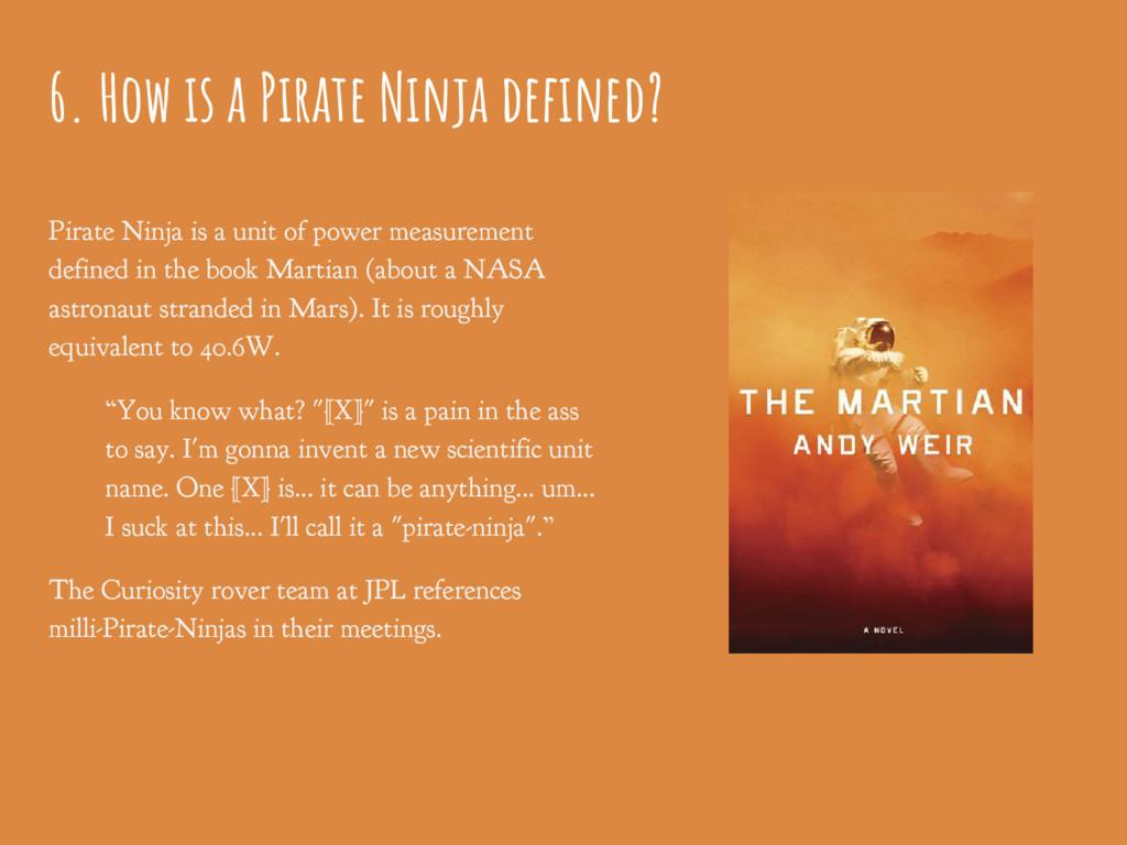6. How is a Pirate Ninja defined? Pirate Ninja ...