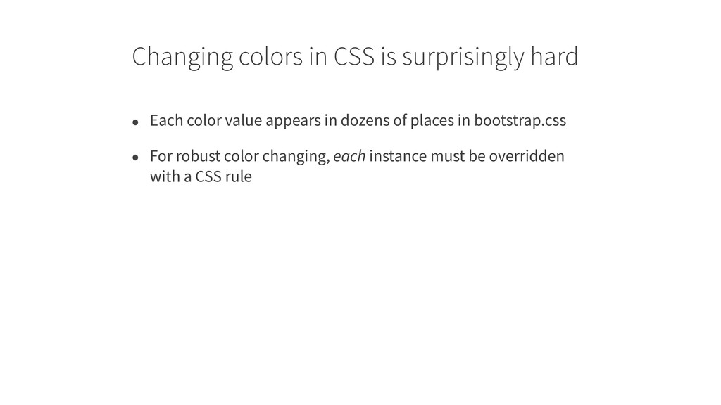 Changing colors in CSS is surprisingly hard • E...