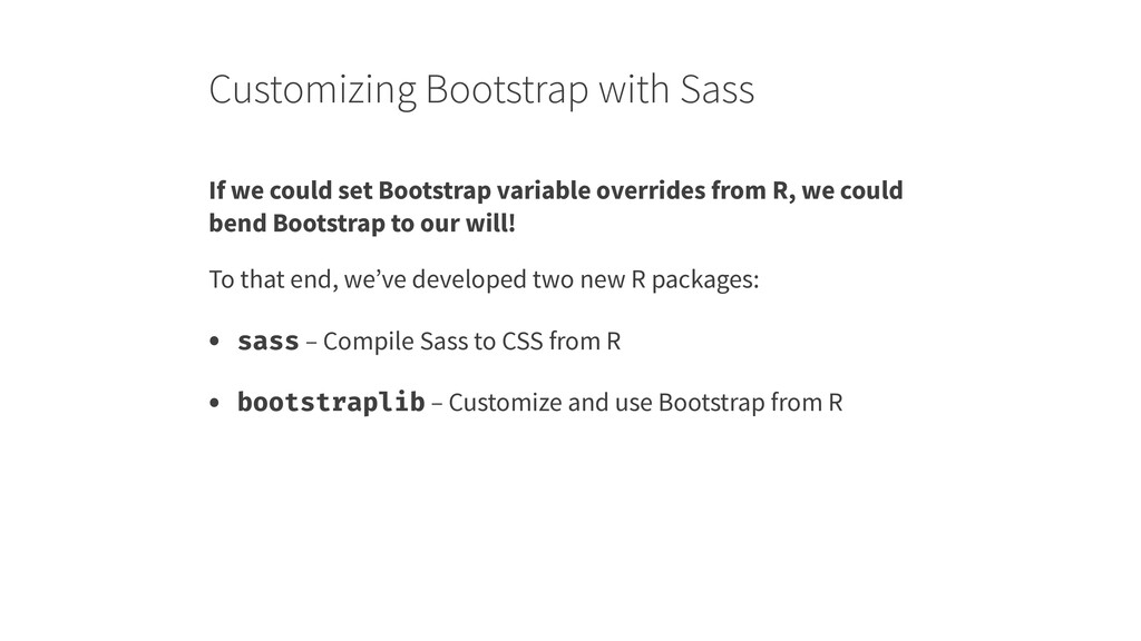 Customizing Bootstrap with Sass If we could set...