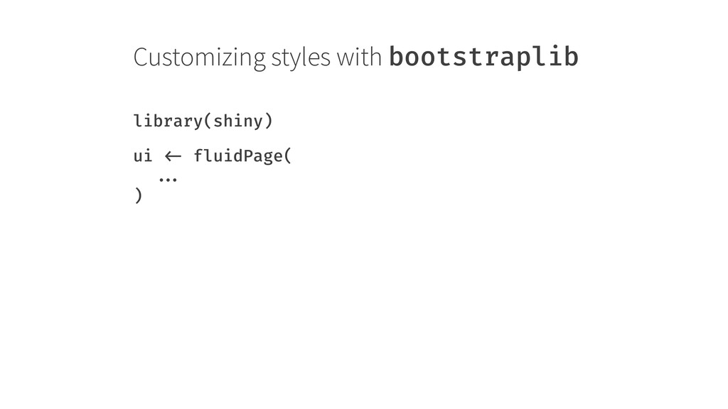 Customizing styles with bootstraplib library(sh...
