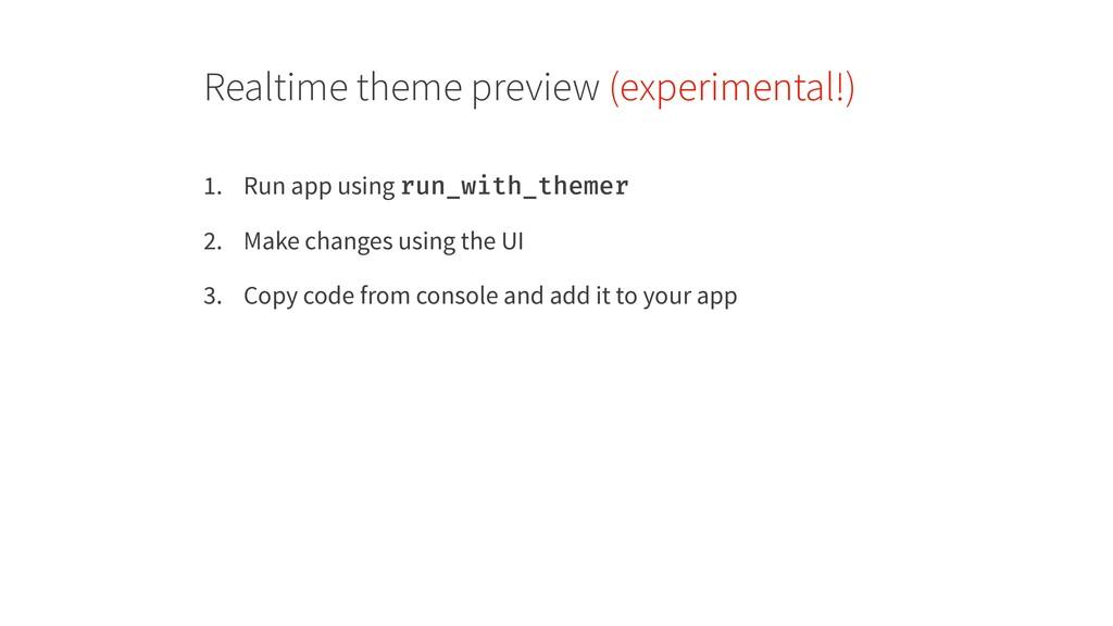 Realtime theme preview (experimental!) 1. Run a...