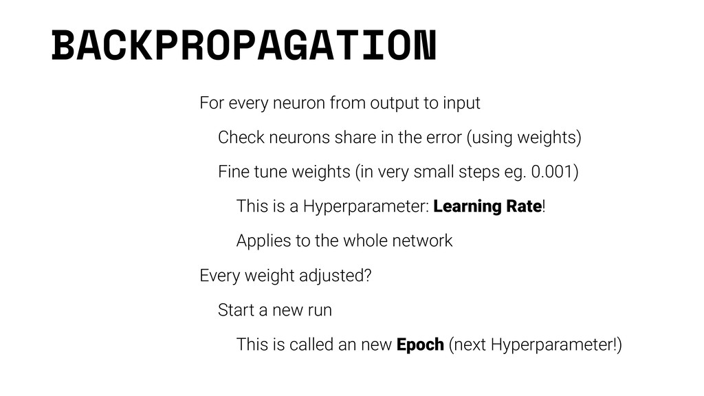 BACKPROPAGATION For every neuron from output to...