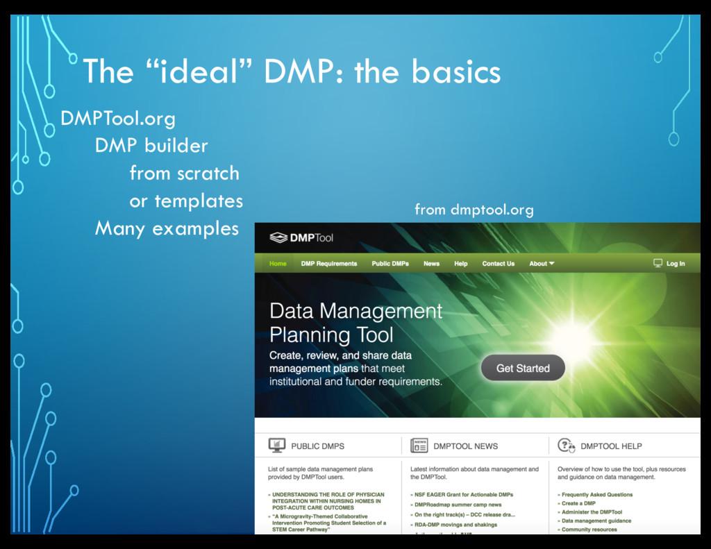 "The ""ideal"" DMP: the basics DMPTool.org DMP bui..."