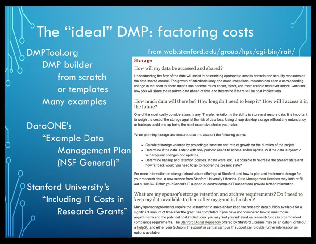 "The ""ideal"" DMP: factoring costs DMPTool.org DM..."