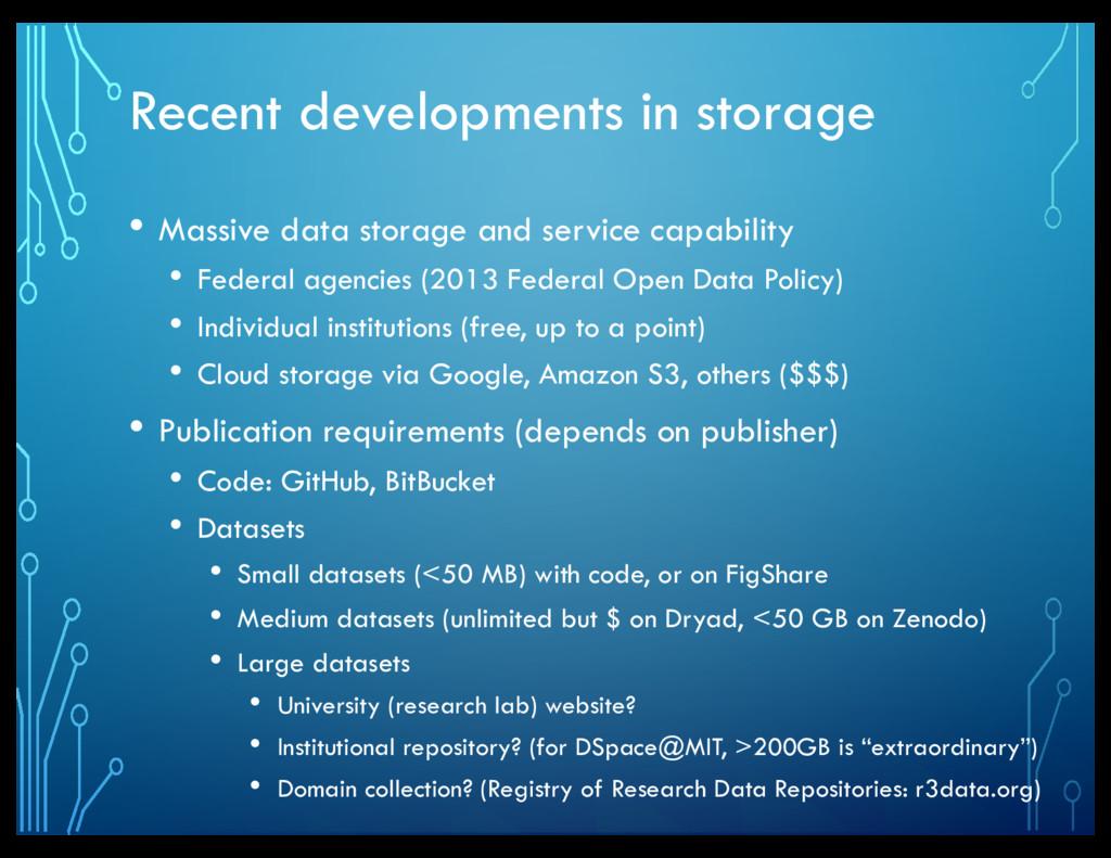Recent developments in storage • Massive data s...