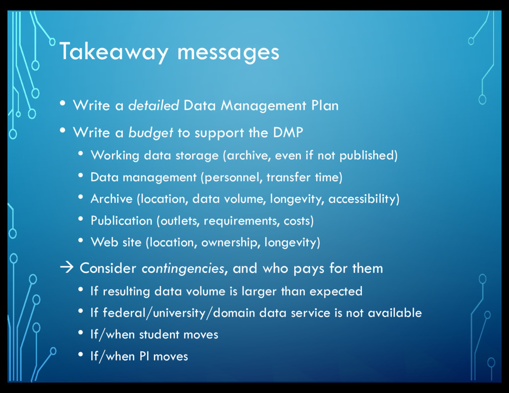 Takeaway messages • Write a detailed Data Manag...
