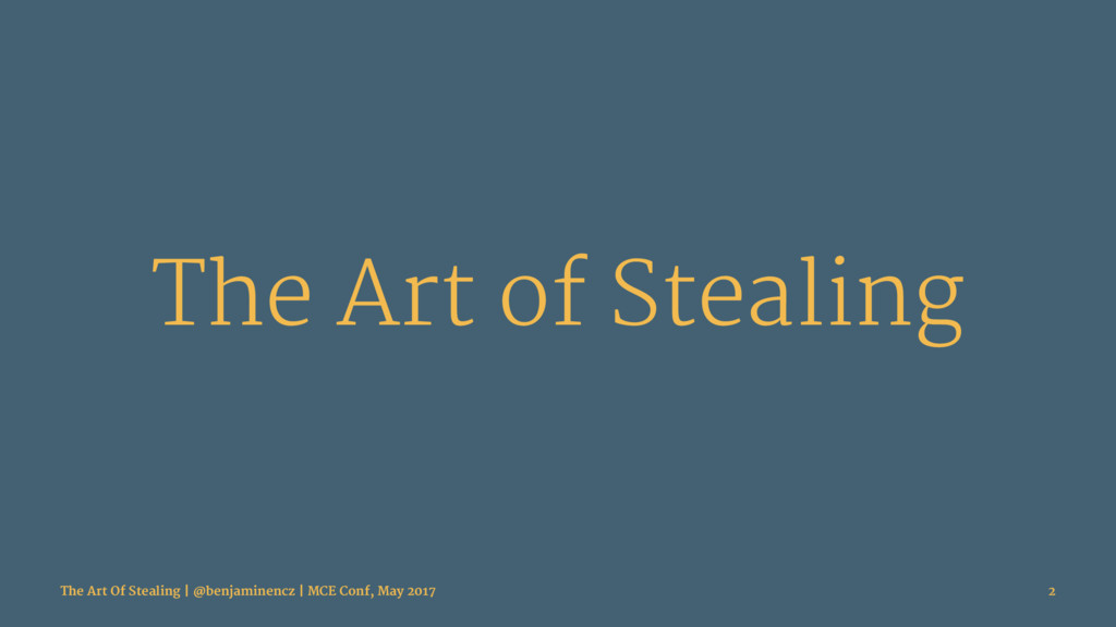 The Art of Stealing The Art Of Stealing | @benj...