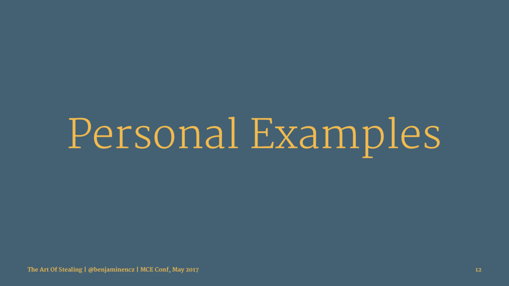 Personal Examples The Art Of Stealing | @benjam...