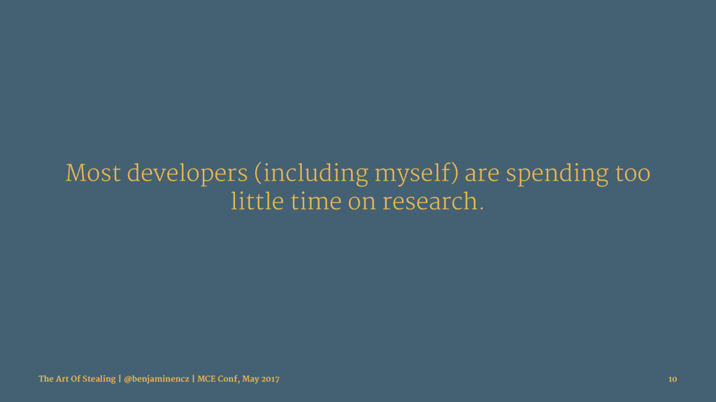 Most developers (including myself) are spending...