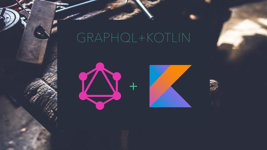 GRAPHQL+KOTLIN +