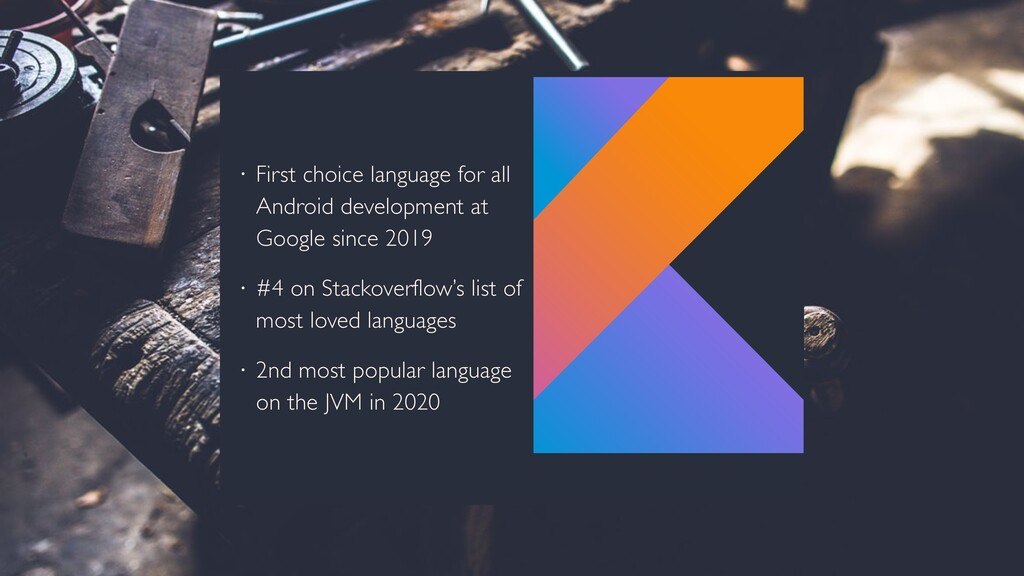• First choice language for all Android develop...