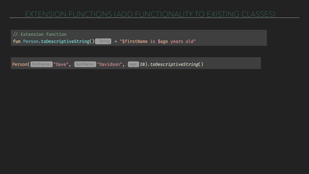 EXTENSION FUNCTIONS (ADD FUNCTIONALITY TO EXIST...