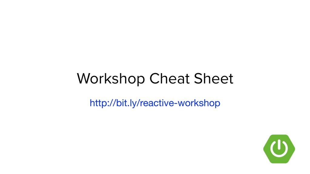 Workshop Cheat Sheet http://bit.ly/reactive-wor...