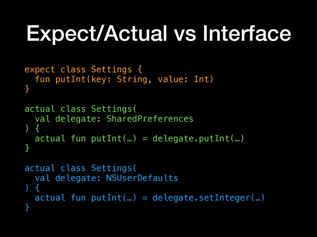 Expect/Actual vs Interface expect class Setting...