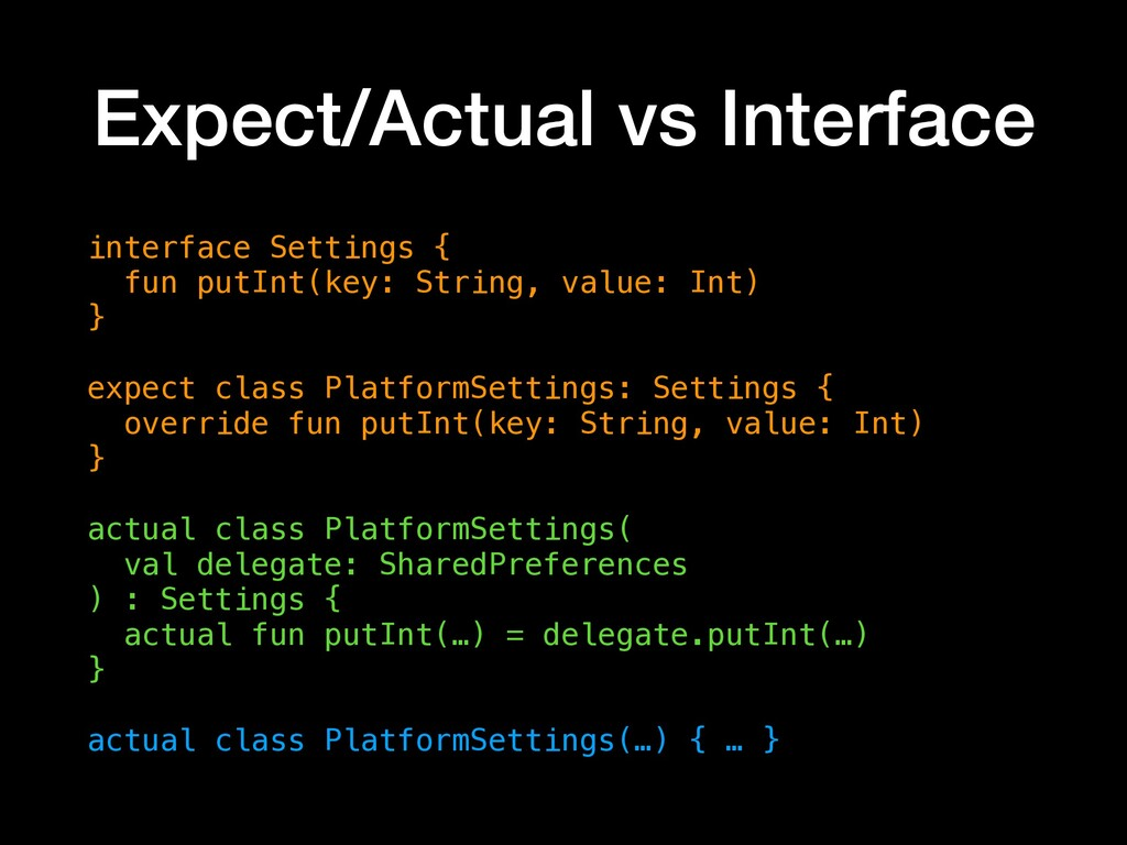Expect/Actual vs Interface interface Settings {...