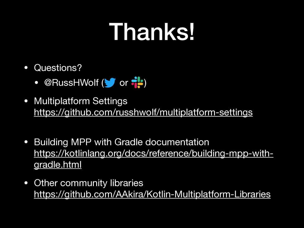 Thanks! • Questions?  • @RussHWolf ( or )  • Mu...