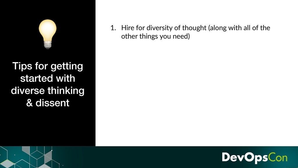 1. Hire for diversity of thought (along with al...