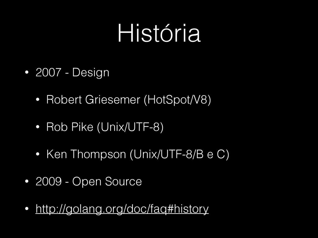 História • 2007 - Design • Robert Griesemer (Ho...